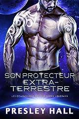 Son Protecteur extraterrestre (Les compagnons des guerriers Voxérans t. 6) Format Kindle