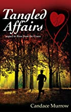 Tangled Affairs: sequel to Rose from the Grave