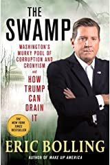 The Swamp: Washington's Murky Pool of Corruption and Cronyism and How Trump Can Drain It Kindle Edition