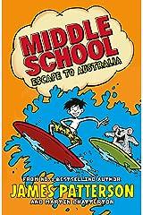 Middle School: Escape to Australia: (Middle School 9) Kindle Edition