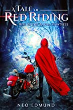 Red Riding, Rise of the Alpha Huntress: An Urban Fantasy Fairy Tale (The Alpha Huntress Chronicles Book 1)
