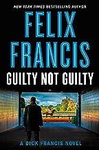 Guilty Not Guilty (Dick Francis Book 9)