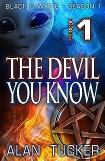 The Devil You Know, Episode 1 (Black & White, Season One)
