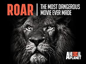 Roar The Most Dangerous Movie Ever Made Season 1