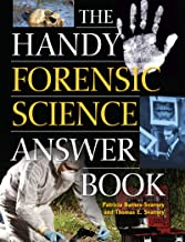 The Handy Forensic Science Answer Book: Reading Clues at the Crime Scene, Crime Lab and in Court (The Handy Answer Book Series)