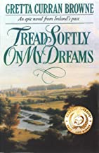 TREAD SOFTLY ON MY DREAMS: An Epic Novel From Ireland's Past.: Based on The True Story (The Liberty Trilogy Book 1)