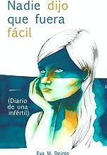 Nadie dijo que fuera fácil (diario de una infértil) (Spanish Edition)