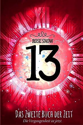 13 Das zweite Buch der Zeit Die Bücher der Zeit 2 by Rose Snow