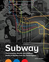 Subway: The Curiosities, Secrets, and Unofficial History of the New York City Transit System