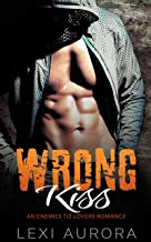 Wrong Kiss: An Enemies-to-Lovers Romance