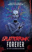 Splatterpunk Forever