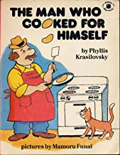 THE MAN WHO COOKED FOR HIMSELF by Phyllis Krasilovsky, pictures by Mamoru Funai (1981 Softcover 8 1/2 x 6 1/2 inches 42 pa...