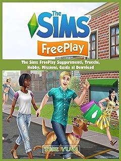 The Sims Freeplay Suggerimenti, Trucchi,  Hobby, Missioni, Guida Al Download (Italian Edition)