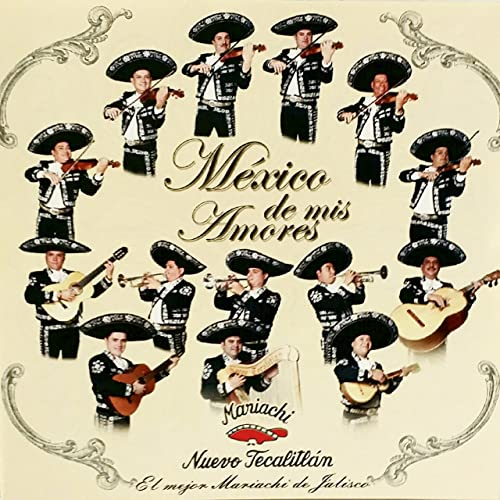9684f5315ae Mexico De Mis Amores by Mariachi Nuevo Tecalitlan on Amazon Music -  Amazon.com