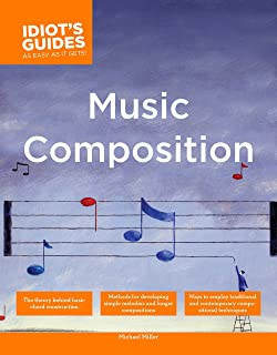 The Complete Idiot's Guide to Music Composition: Methods for Developing Simple Melodies and Longer Compositions (Complete Idiot's Guides (Lifestyle Paperback))