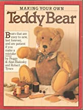 Making Your Own Teddy Bear - Bears That Are Easy to Sew, Last Forever and Are Patient If You Make a Mistake - Patterns & Detailed Instructions with Photographs & Drawings - Paperback 1982 Edition (Includes patterns and instructions for a Teddy Bear Family, Clothes, Book and Teddy Bear Accessories)