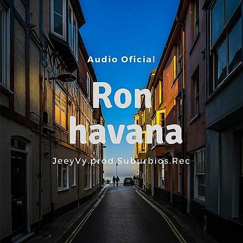 Ron Havana [Explicit] de Jeyvy en Amazon Music - Amazon.es
