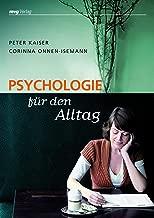Psychologie für den Alltag: Wie man Probleme wirklich bewältigen kann (German Edition)