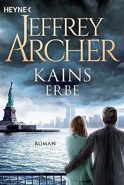 Kains Erbe: Kain und Abel 3 - Roman (Kain-Serie) (German Edition)