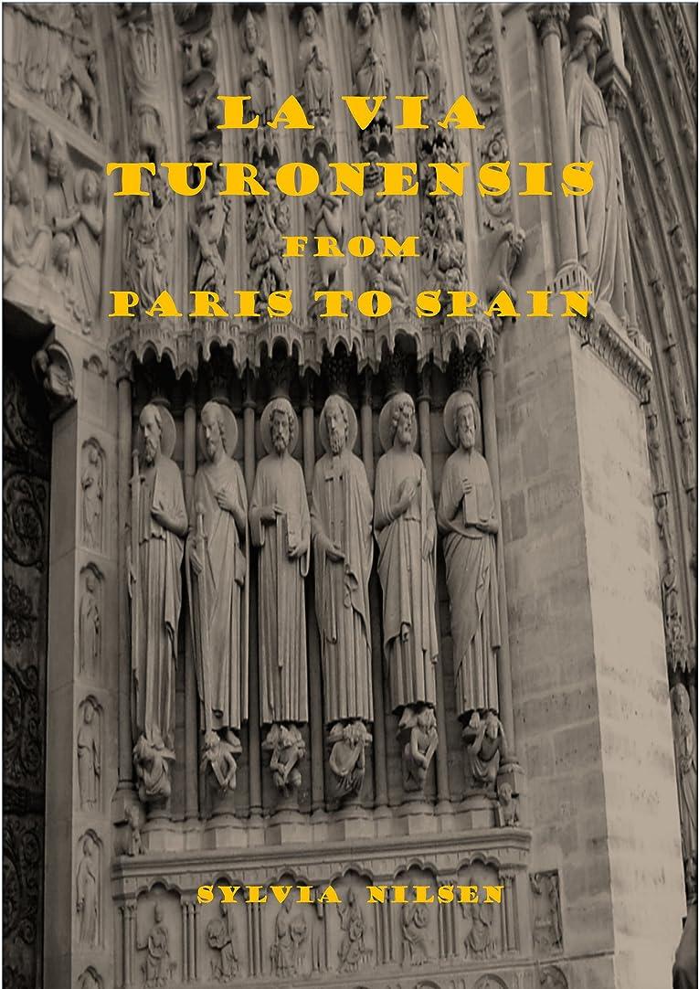 意義破産落ち着かないLa via Turonensis from Paris to Spain (Pilgrimage Trails Book 3) (English Edition)