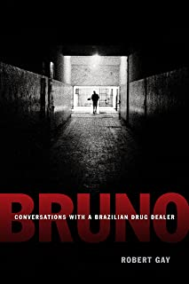 Bruno: Conversations with a Brazilian Drug Dealer