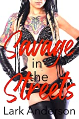 Savage in the Streets: A Grumpy Romantic Comedy (Savage in Love) Kindle Edition