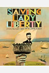 Saving Lady Liberty: Joseph Pulitzer's Fight for the Statue of Liberty Kindle Edition