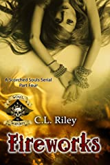 Fireworks: The Soul Scorchers MC (The Scorched Souls Serial-Series Book 4) Kindle Edition