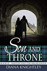 Son and Throne (Kaitlyn and the Highlander Book 11) Kindle Edition