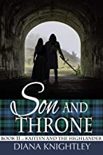 Son and Throne (Kaitlyn and the Highlander Book 11)