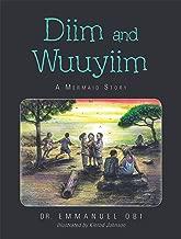 Diim and Wuuyiim: A Mermaid Story