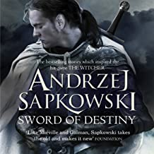 Sword of Destiny: The best-selling stories that inspired the hit game The Witcher