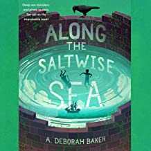 Along the Saltwise Sea: The Up-and-Under, Book 2