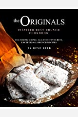 The Originals Inspired Best Brunch Cookbook: Featuring Simple, All-Time Favourite, Exceptional Brunch Recipes Kindle Edition