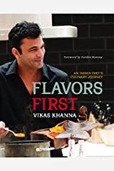 Flavors First: An Indian Chef's Culinary Journey Hardcover