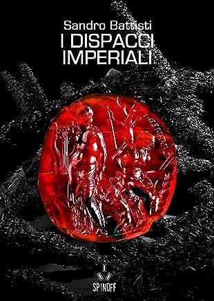 I dispacci imperiali (SpinOff Vol. 2)