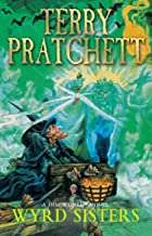 Wyrd Sisters: (Discworld Novel 6) (Discworld series)