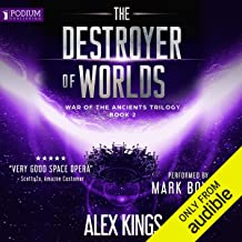 The Destroyer of Worlds: War of the Ancients Trilogy, Book 2