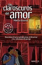 Los claroscuros del amor / The Chiaroscuros of Love (Spanish Edition)