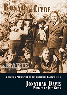 Bonnie and Clyde and Marie: A Sister's Perspective on the Notorious Barrow Gang
