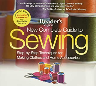 New Complete Guide to Sewing: Step-By-Step Techniquest for Making Clothes and Home Accessoriesupdated Edition with All-New...