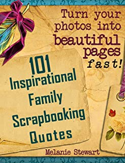 101 Inspirational Family Scrapbook Quotes (Beautiful Scrapbook Pages Fast 2)