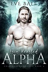 Iron-Hearted Alpha: A Wolf Shifter Romance (Cold-Blooded Alpha Book 4) (English Edition) Format Kindle
