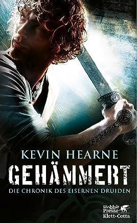 Gehämmert: Die Chronik des Eisernen Druiden 3 (German Edition)