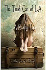 The Trash Can of L.A.: A Reality Play Kindle Edition