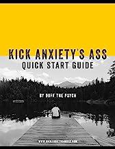 Kick Anxiety's Ass - Quick Start Guide