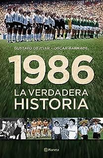 1986. La verdadera historia (Spanish Edition)