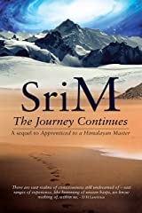The Journey Continues: A sequel to Apprenticed to a Himalayan Master Kindle Edition