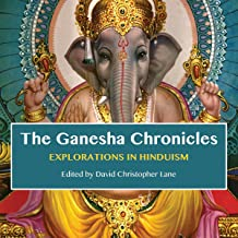 The Ganesha Chronicles: Explorations in Hinduism