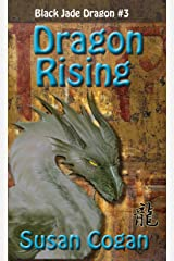 Dragon Rising (Black Jade Dragon Book 3) Kindle Edition